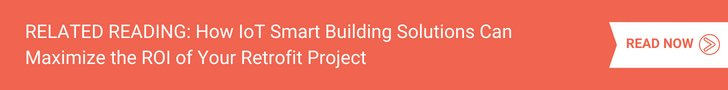 How IoT Smart Building Solutions Can Maximize the ROI of Your Retrofit Project