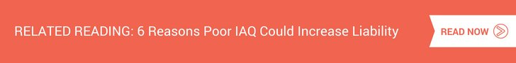 6 Reasons Poor IAQ Could Increase Liability